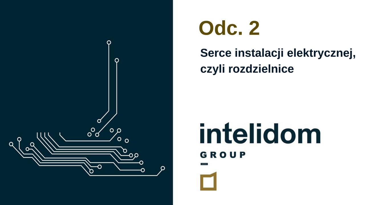 INTELIGENTNY DOM – Serce instalacji elektrycznej, czyli rozdzielnice.