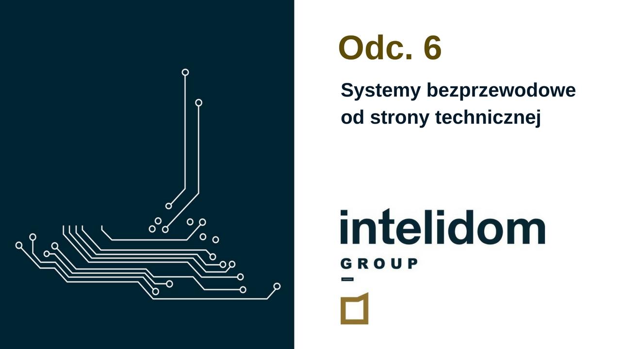 INTELIGENTNY DOM – Systemy bezprzewodowe od strony technicznej.