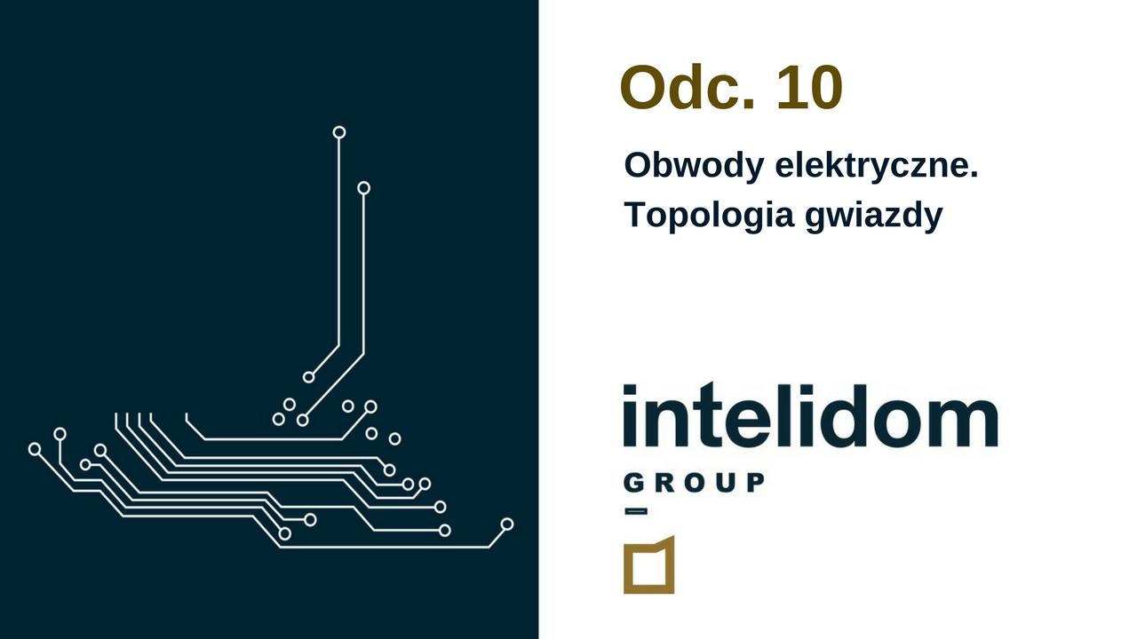 INTELIGENTNY DOM – Obwody elektryczne. Topologia gwiazdy.